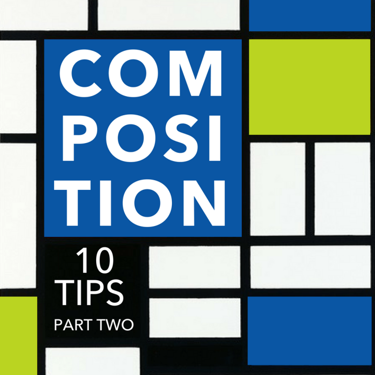 Find Your Focus:  10 Tips & Tricks for Mastering Composition (Part 2)